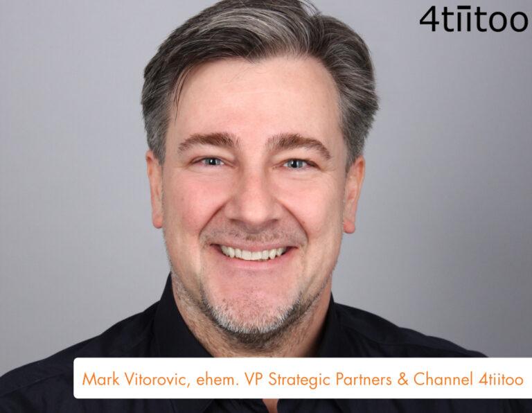 Mark-Vitorovic_ehem.-VP-Strategic-Partners-Channel_4tiitoo_Blogbeitrag